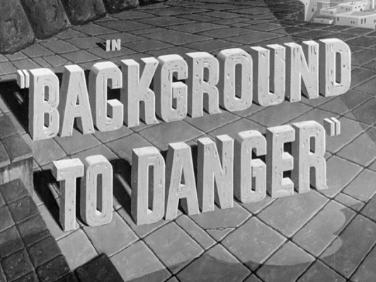 background-to-danger-movie-title